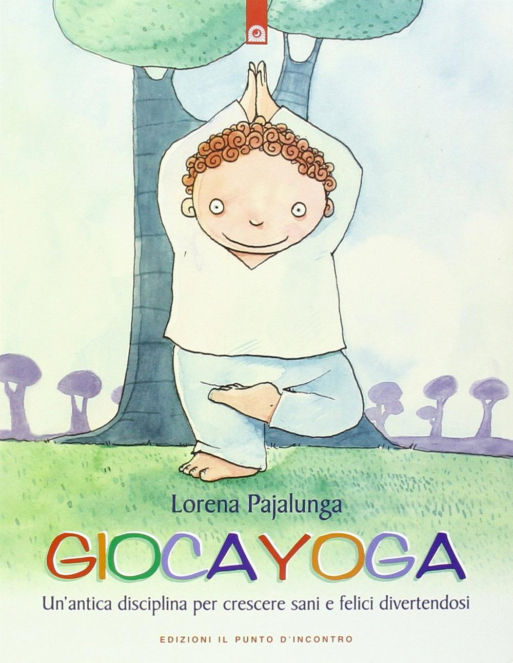 Gioca Yoga - Lorena V. Pajalunga