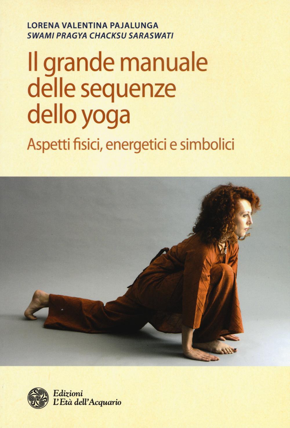 Il Grande Manuale Della Sequenza Yoga - Lorena V. Pajalunga