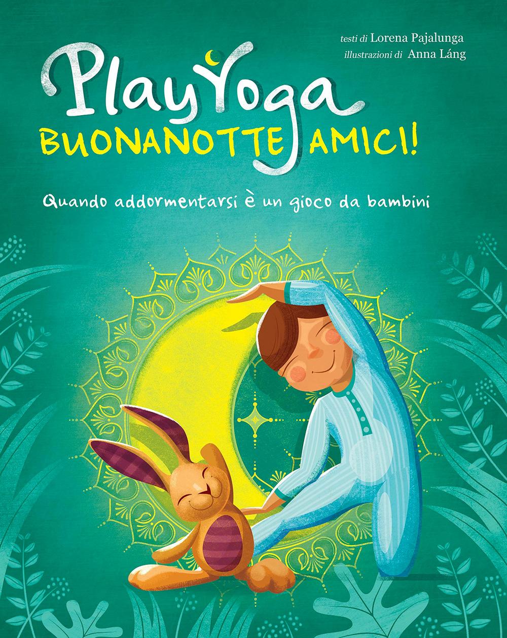Play Yoga Buonanotte Amici - Lorena V. Pajalunga