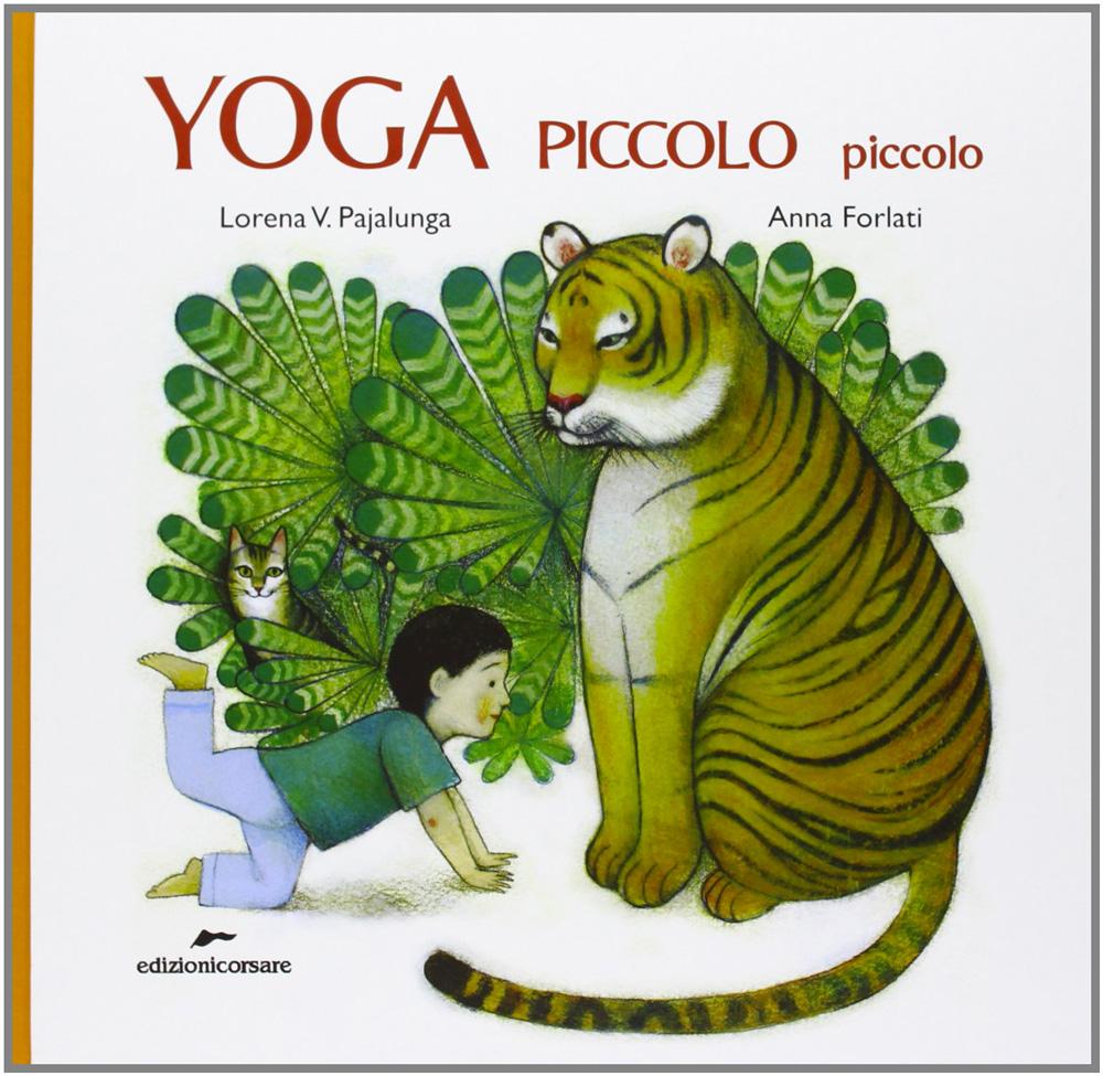 Yoga Piccolo Piccolo - Lorena V. Pajalunga